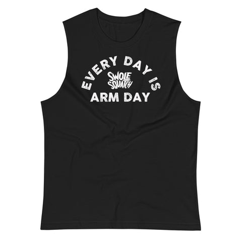 Every Day Is Arm Day Unisex Muscle Shirt