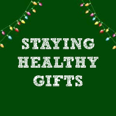 Staying Healthy Gifts