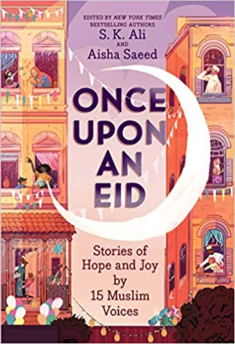 Once Upon An Eid- Stories of Hope and Joy by 15 Muslim Voices