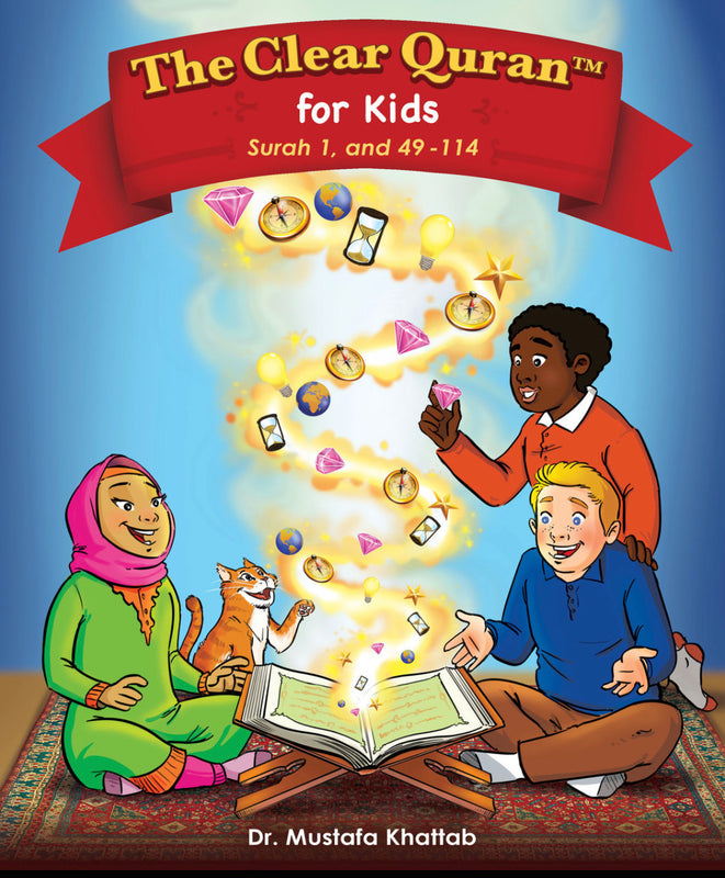 THE CLEAR QURAN FOR KIDS - WITH ARABIC TEXT | HARDCOVER