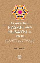 Load image into Gallery viewer, Hasan and Husayn ibn Ali – The Age of Bliss Series