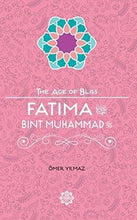 Load image into Gallery viewer, Fatima Bint Muhammad – The Age of Bliss Series