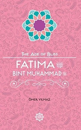 Fatima Bint Muhammad – The Age of Bliss Series
