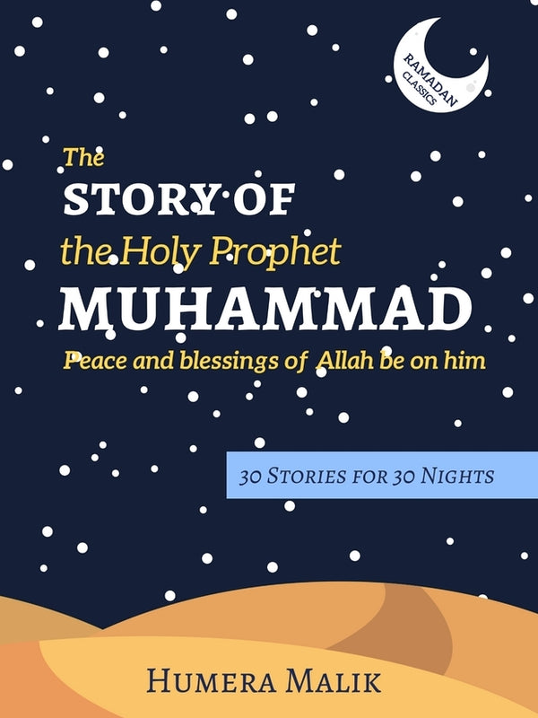 The Story of the Holy Prophet Muhammad (pbuh)