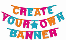 Load image into Gallery viewer, Multi-Color DIY Create Your Own Banner