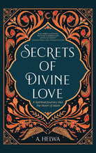 Load image into Gallery viewer, Secrets of Divine Love: A Spiritual Journey into the Heart of Islam