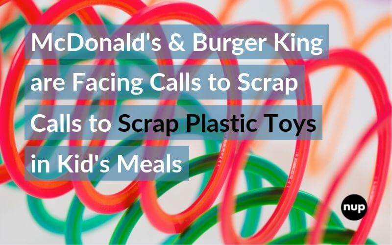 McDonald's and Burger King are facing calls to scrap plastic toys in kids' meal deals