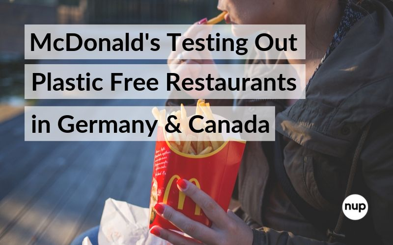 macdonalds plastic free  restaurants in Germany and Canada