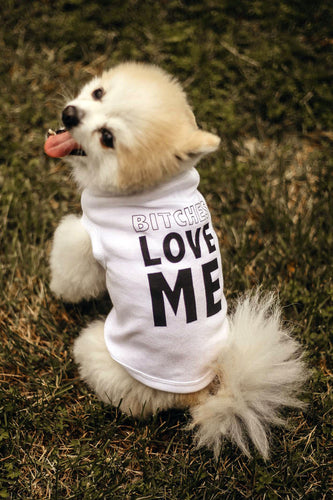 Bitches Love Me Pet Tee