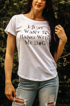 Load image into Gallery viewer, Hang With My Dog Tee