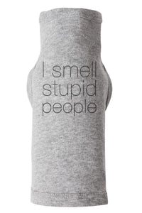 I Smell Stupid People Pet Tee