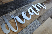 Load image into Gallery viewer, Metal Dream Sign