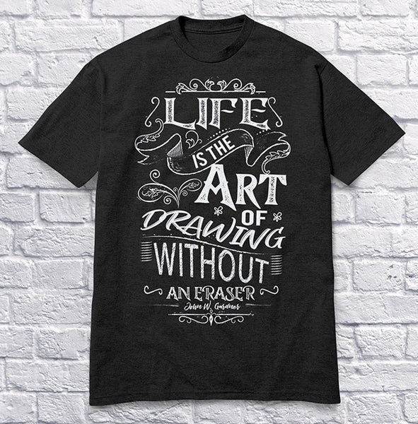 Life is the Art of Drawing Without an Eraser