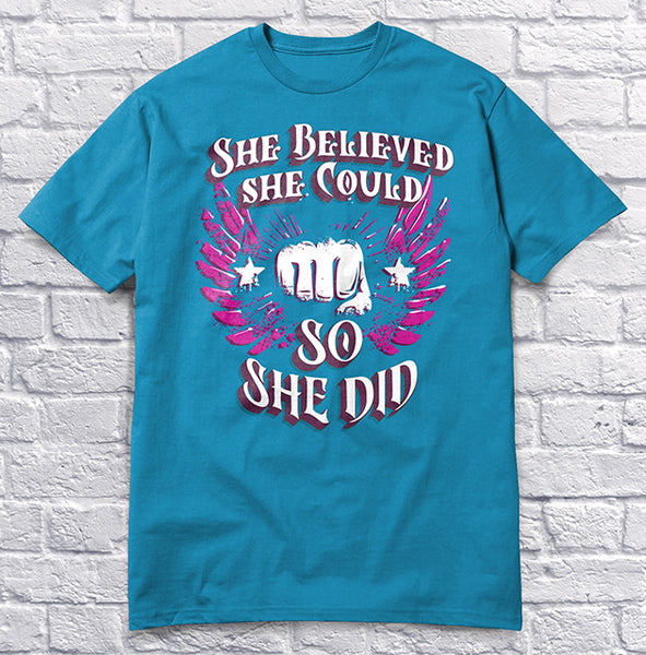 She Believed She Could So She Did - Blue