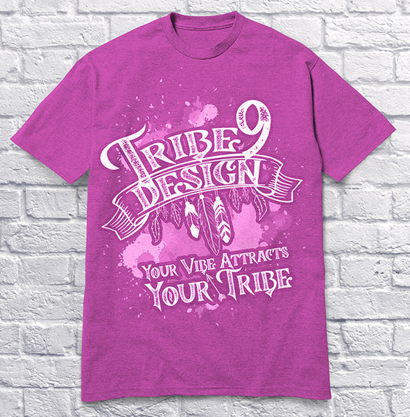 Tribe 9 Your Vibe Attracts Your Tribe - Pink