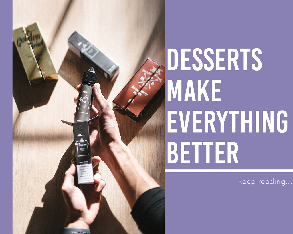 Desserts Make Everything Better