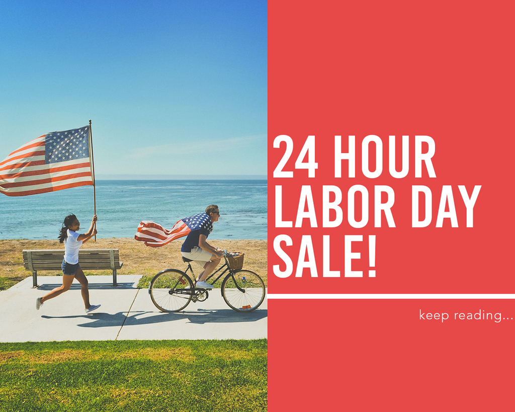 24 Hour Labor Day Sale