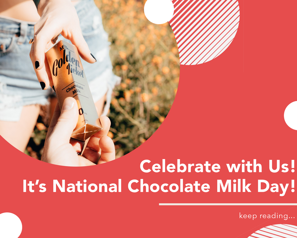 Celebrate with Us! It's National Chocolate Milk Day!