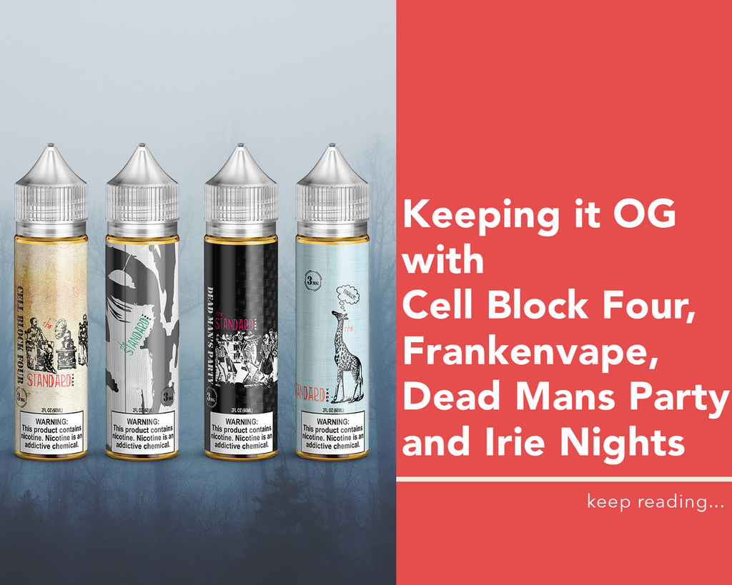 Keeping it OG with Cell Block Four, Frankenvape, Dead Mans Party and Irie Nights