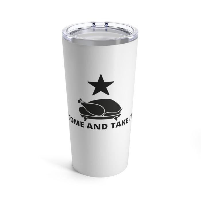 Come And Take It Thanksgiving Tumbler 20oz