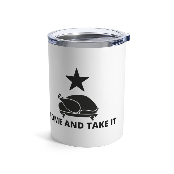 Come And Take It Thanksgiving Tumbler 10oz
