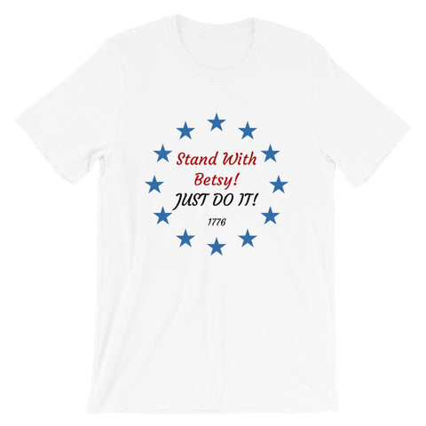 Image of Stand With Betsy! JUST DO IT! T-Shirt