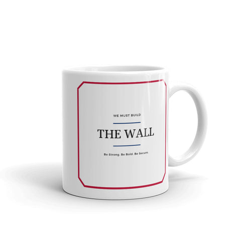We Must Build The Wall Mug