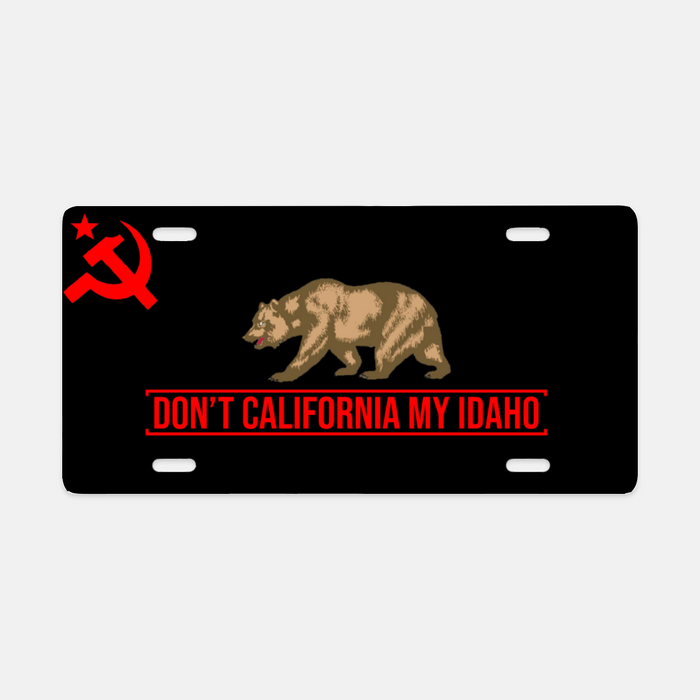 Don't California My Idaho License Plate