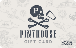 $25 PINTHOUSE GIFT CARD