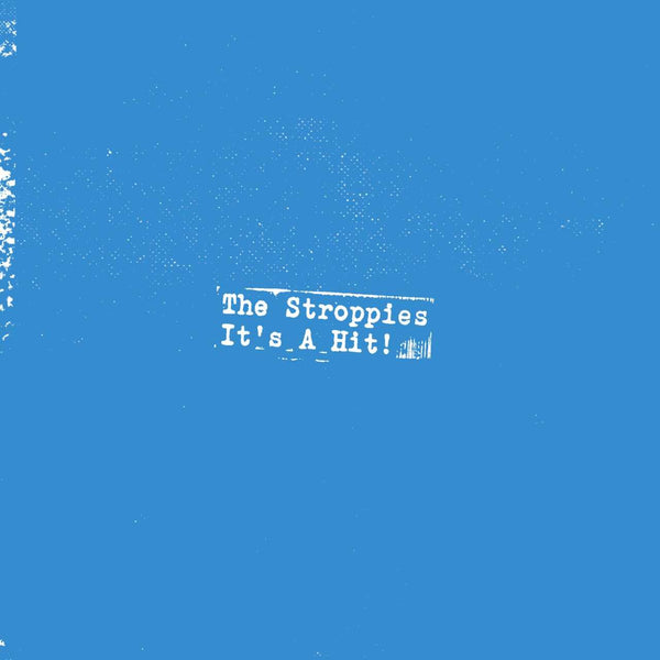 The Stroppies - It's a Hit! - White Vinyl 7""