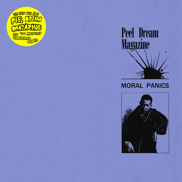 Peel Dream Magazine - Moral Panics