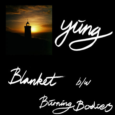 Yung - Blanket/Burning Bodies - 7""