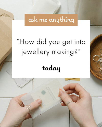 """How did you get into jewellery making?"""