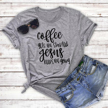 Load image into Gallery viewer, Coffee Gets Me Started Jesus Keeps Me Going Tee