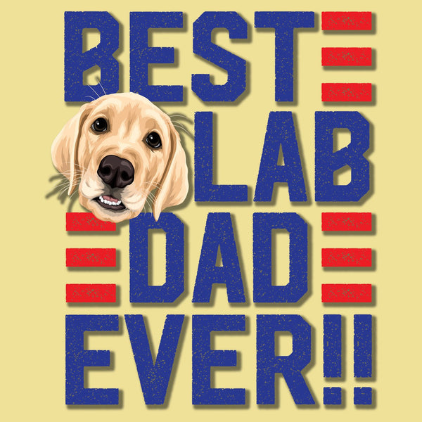 Best Lab Dad Ever - Adult Unisex T-Shirt