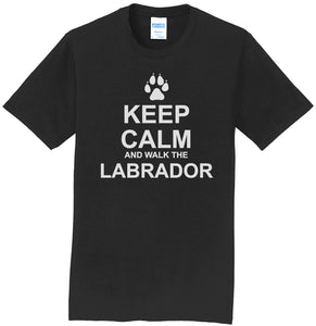 Keep Calm And Walk The Labrador - Adult Unisex T-Shirt
