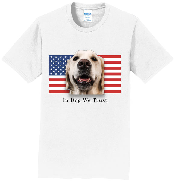 In Dog We Trust - Adult Unisex T-Shirt