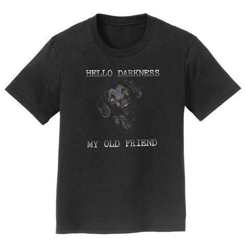 Hello Darkness My Old Friend - Black Lab - Kids' Unisex T-Shirt