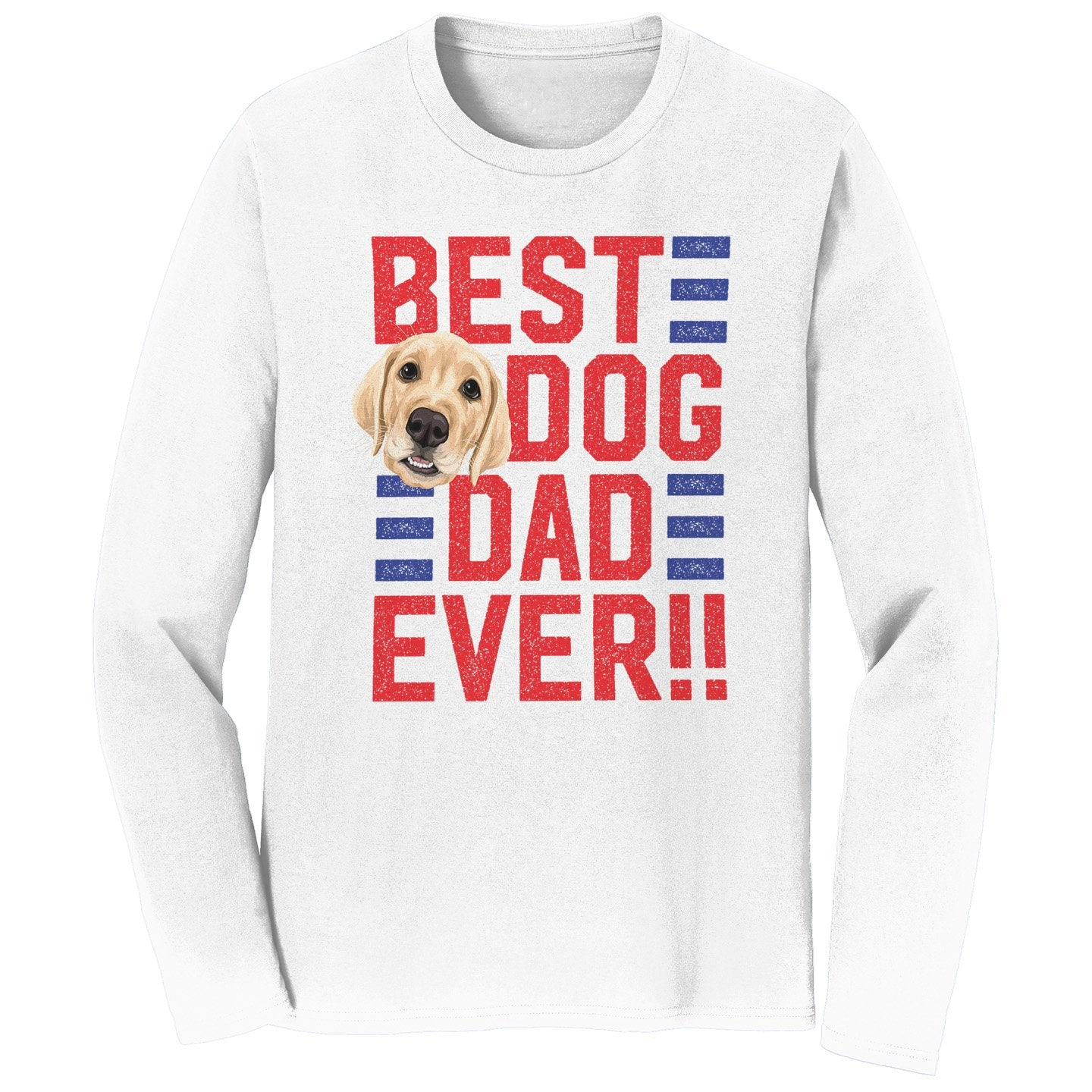 Best Dog Dad Ever - Adult Unisex Long Sleeve T-Shirt - Labradors.com