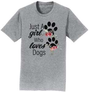 Just A Girl Who Loves Dogs - T-Shirt