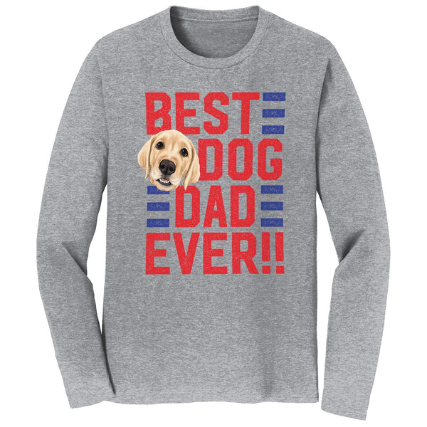 Best Dog Dad Ever - Adult Unisex Long Sleeve T-Shirt