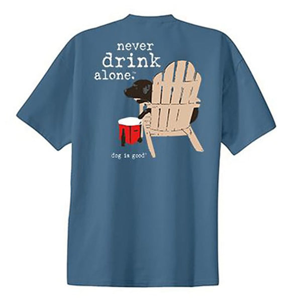 Never Drink Alone - Adult Unisex T-Shirt