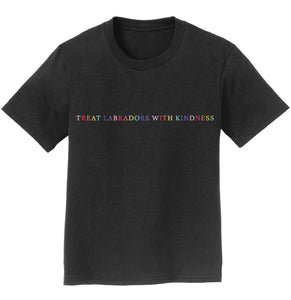 Treat Labradors With Kindness - Youth T-Shirt