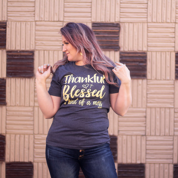 Thankful, Blessed, Mess Graphic Tee