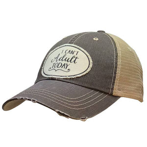 I Can't Adult Today Truckers Cap