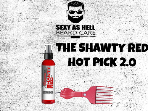 The SHAWTY RED HOT PICK 2.0 & BEARD SPRAY CONDITIONER - SEXY AS HELL BEARD CARE