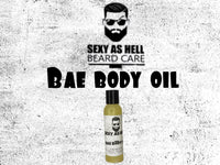 SEXY AS HELL BAE BODY OIL - SEXY AS HELL BEARD CARE