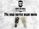 The Sexy As Hell 24K Boar Bristle Beard Brush - SEXY AS HELL BEARD CARE