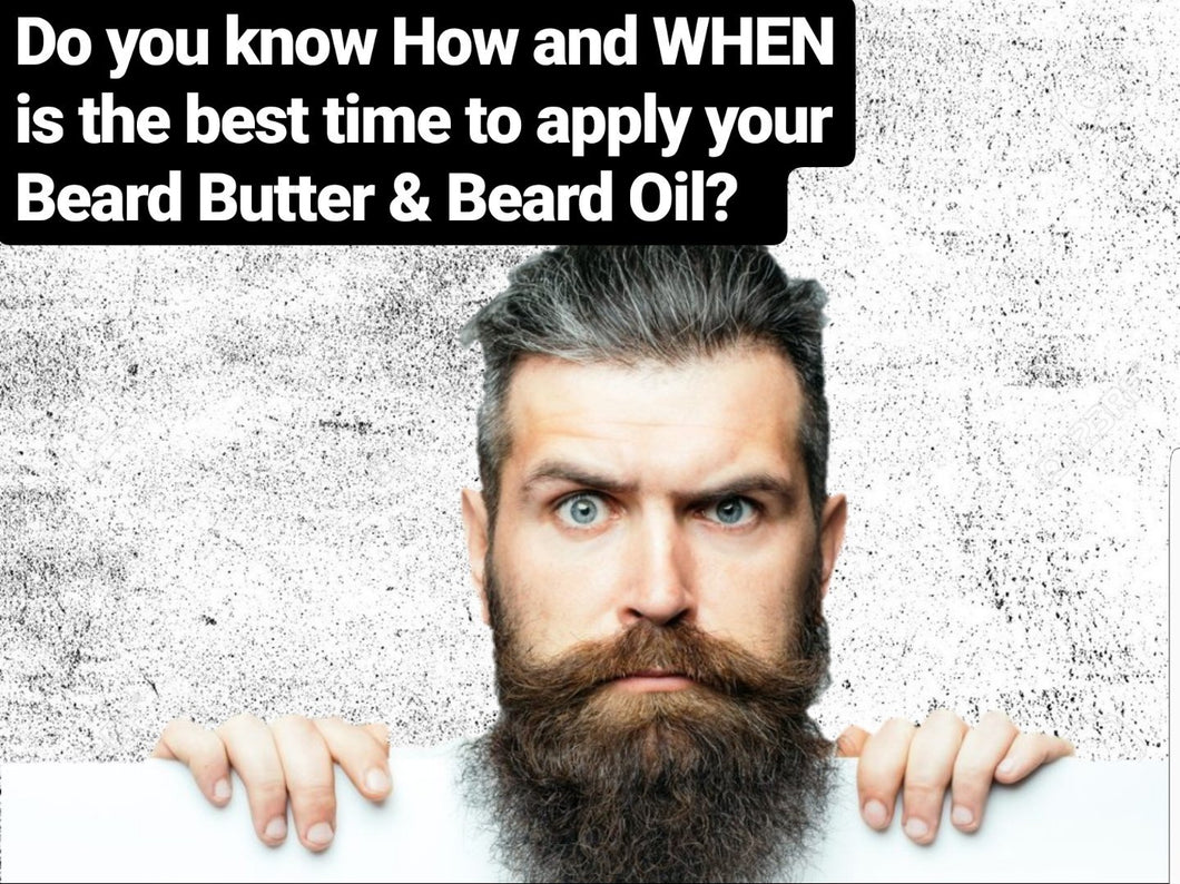 Step by Step guide on How & When to apply beard butter and beard oil