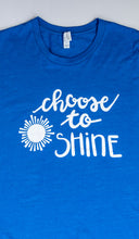 "Load image into Gallery viewer, ""Choose to Shine"" Short Sleeve T-Shirt"